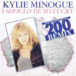 Kylie Minogue – I Should Be So Lucky - The Bicentennial 200 Remix - Maxi Vinyl 12 inches - Pop Eurodance