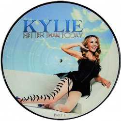 Kylie Minogue - Better Than Today - Part 1 - Maxi Vinyl 12 inches - Picture Disc - Pop Dance Music