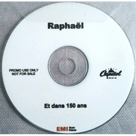 Raphaël Haroche - Et Dans 150 Ans - CDr Single Promo