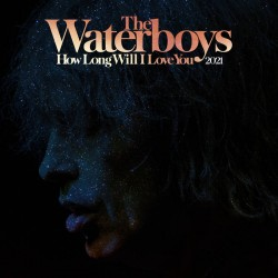 The Waterboys - How Long Will I Love You - 2021 Remix - Maxi Vinyl 12 inches - New Wave - Record Store Day