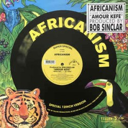 Africanism (Bob Sinclar) - Amour Kéfé - Maxi Vinyl 12 inches - House Music