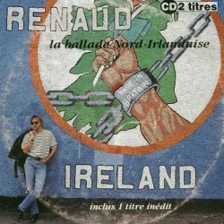 Renaud Séchan -  La Ballade Nord Irlandaise - CD Single 2 Tracks