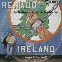 Renaud Séchan -  La Ballade Nord Irlandaise - CD Single 2 Tracks