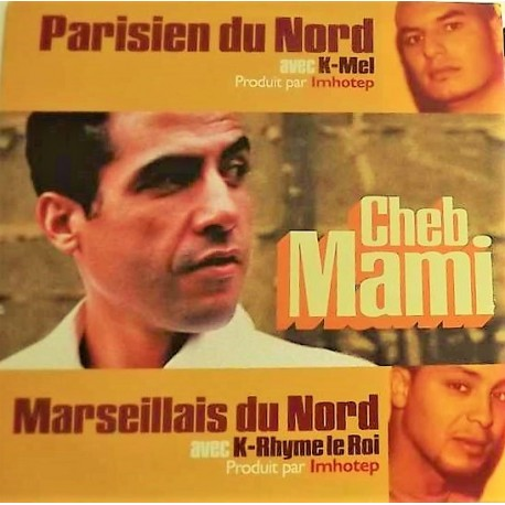 Cheb Mami - Parisien Du Nord - Marseillais Du Nord - Maxi Vinyl 12 inches - Raï Oriental Hip Hop Français