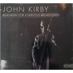 John Kirby - Rehearsin' For A Nervous Breakdown - CD Album - Jazz Music