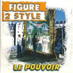 Figure 2 Style - Le Pouvoir - Maxi Vinyl 12 inches - RnB Français