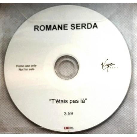 Romane Serda - T'étais Pas Là - CDr Single Promo