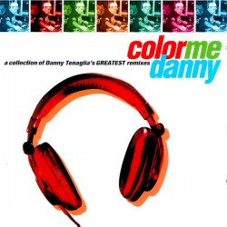 Danny Tenaglia - Color Me Danny (A Collection Of Danny Tenaglia's Greatest Remixes) - 3 LP Vinyl - House Music Deep
