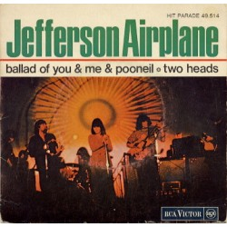 Jefferson Airplane - Ballad Of You & Me & Pooneil - Vinyl 7 inches 45 RPM Single - Psychedelic Rock