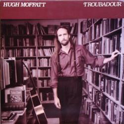 Hugh Moffatt - Troubadour - LP Vinyl Album - Country Music Folk