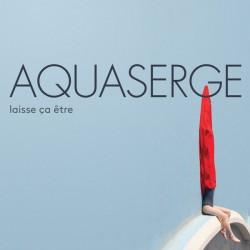 Aquaserge - Laisse Ça Être - CD Album Digipack - Experimental AvantGarde