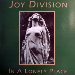 Joy Division – In A Lonely Place
