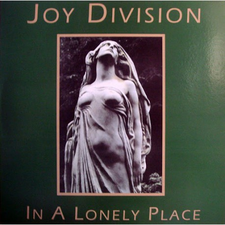 Joy Division ‎– In A Lonely Place