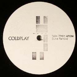 Coldplay ‎– Talk (Thin White Duke Remix) - Maxi Vinyl Promo