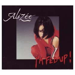 Alizée - I'm Fed Up - Digipack Promo CD