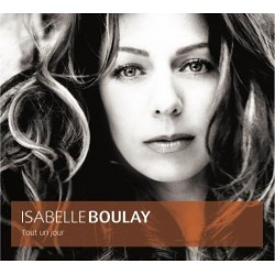 Isabelle Boulay - Tout Un Jour - CD Album Digipack Edition