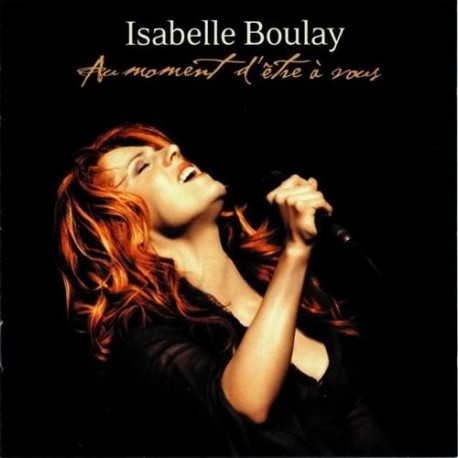 Isabelle Boulay – Au Moment D'Être A Vous - Digipack Edition CD Album