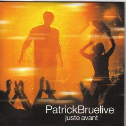 Patrick Bruel - Juste Avant - Bruelive - CD Single Promo