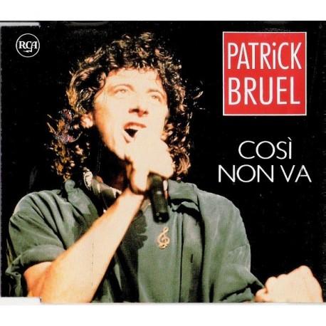 Patrick Bruel - Così Non Va - Casser La Voix - CD Maxi Single