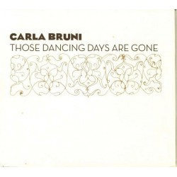 Carla Bruni ‎– Those Dancing Days Are Gone - Digipack CD Promo