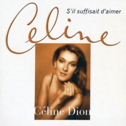 Céline Dion ‎– S'Il Suffisait D'Aimer - CD Single