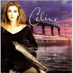 Celine Dion ‎– My Heart Will Go On (Love Theme From 'Titanic') & The Reason - CD Single
