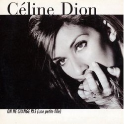 Céline Dion ‎– On Ne Change Pas (Une Petite Fille) - CD Single
