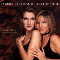 Barbra Streisand & Celine Dion ‎– Tell Him - CD Single