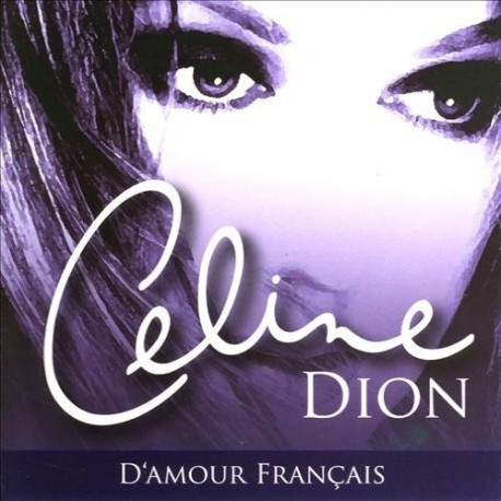 Céline Dion - D'Amour Français - CD Album Compilation