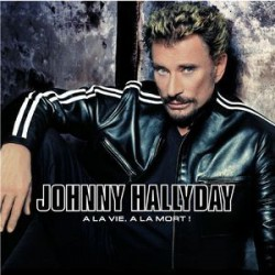 Johnny Hallyday - À La Vie, À La Mort ! - Double CD Album