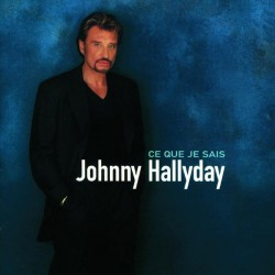 Johnny Hallyday - Ce Que Je Sais - CD Album