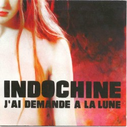Indochine -  J'Ai Demandé A La Lune - CD Single