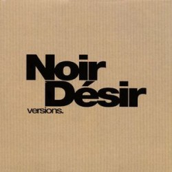 Noir Désir - Versions - CD Single Promo