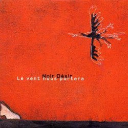 Noir Désir ‎– Le Vent Nous Portera - CD Single