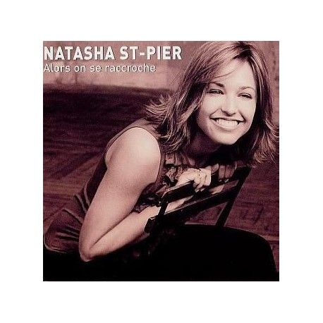 Natasha St-Pier – Alors On Se Raccroche - CD Single
