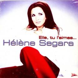 Hélène Ségara – Elle, Tu L'Aimes...  - CD Single