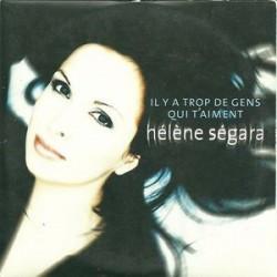 Hélène Ségara –  Il Y A Trop De Gens Qui T'Aiment  - CD Single