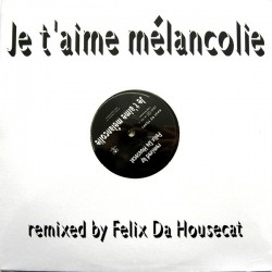 Mylène Farmer – Je T'Aime Mélancolie (Felix Da Housecat)