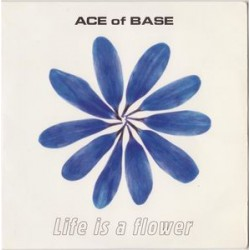 Ace Of Base ‎– Life Is A Flower - CD Single