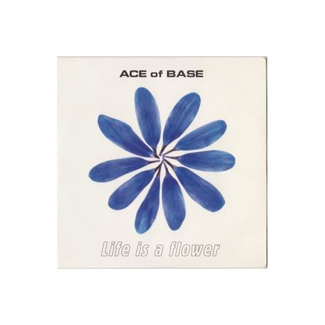 Ace Of Base – Life Is A Flower - CD Single