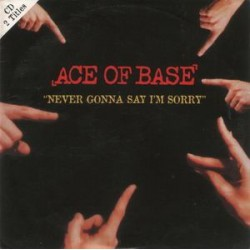 Ace Of Base ‎– Never Gonna Say I'm Sorry - CD Single
