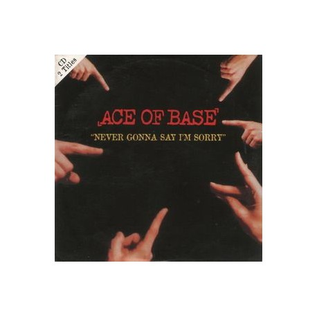 Ace Of Base – Never Gonna Say I'm Sorry - CD Single