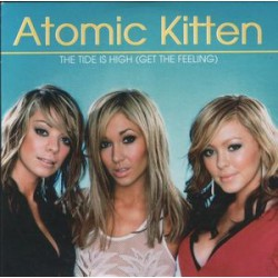 Atomic Kitten ‎– The Tide Is High (Get The Feeling) - CD Single Promo