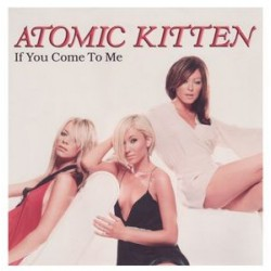 Atomic Kitten ‎– If You Come To Me - CD Single Promo