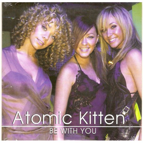 Atomic Kitten – Be With You - CD Single Promo