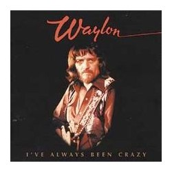 Waylon Jennings ‎– I've Always Been Crazy - LP Vinyl