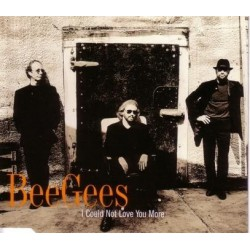 Bee Gees ‎– I Could Not Love You More - CD Maxi Single