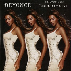 Beyoncé - Me, Myself And I / Naughty Girl - CD Single Promo