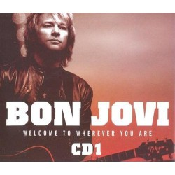 Bon Jovi ‎- Welcome To Wherever You Are - CD1 - CD Maxi Single