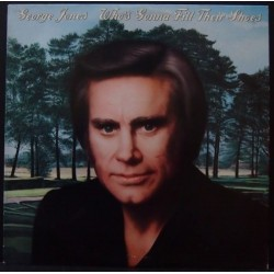 George Jones - Who's Gonna Fill Their Shoes - LP Vinyl